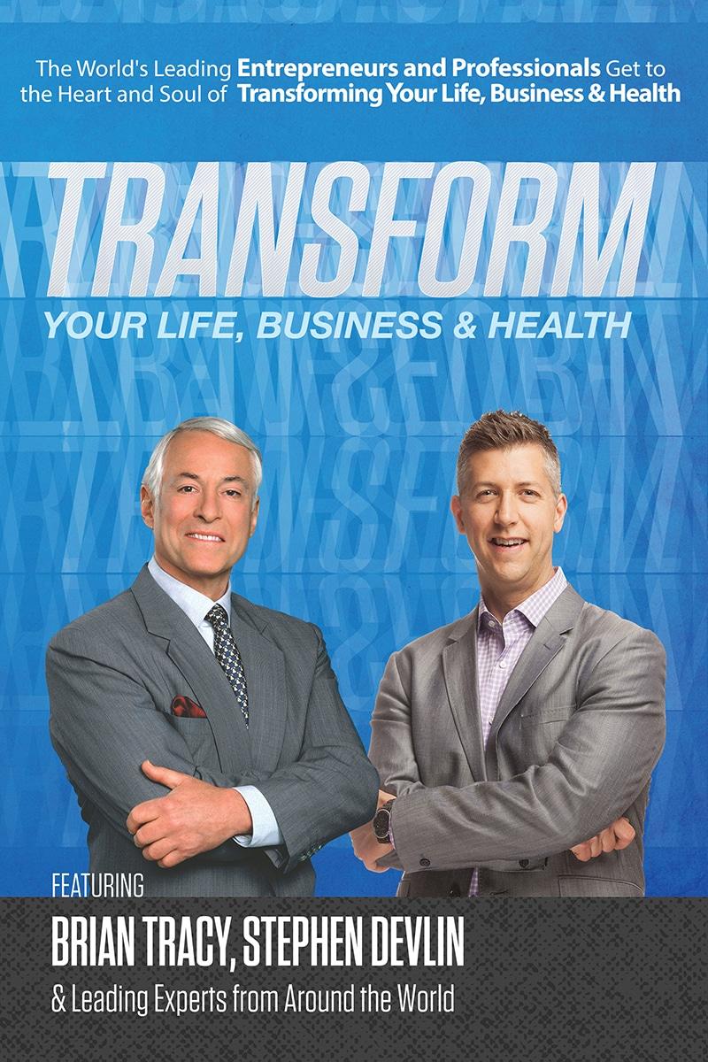 Transform Your Life, Business & Health / Brian Tracy & Stephen Devlin